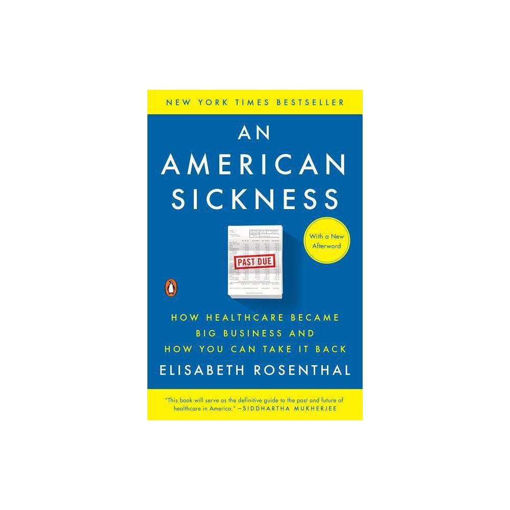 An American Sickness By Elisabeth Rosenthal Paperback