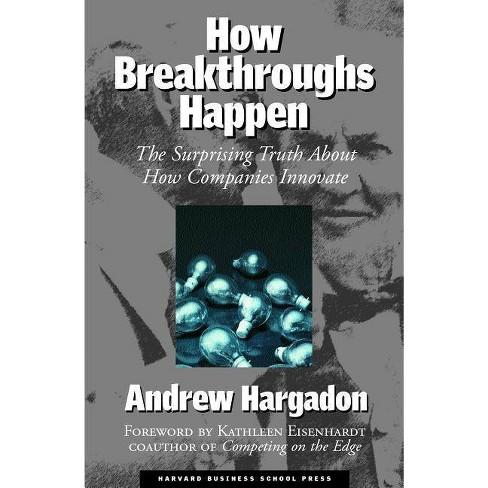 How Breakthroughs Happen - by  Andrew Hargadon (Hardcover) - image 1 of 1