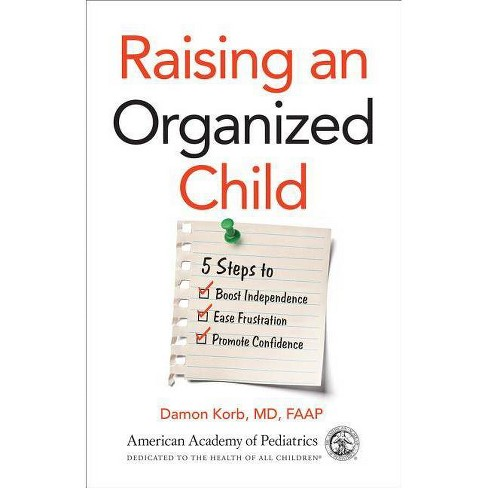 Raising an Organized Child - by  Damon Korb MD Faap (Paperback) - image 1 of 1