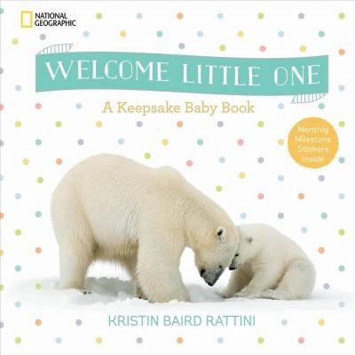 Welcome Little One : A Keepsake Baby Book (Hardcover)(Kristin Baird Rattini)