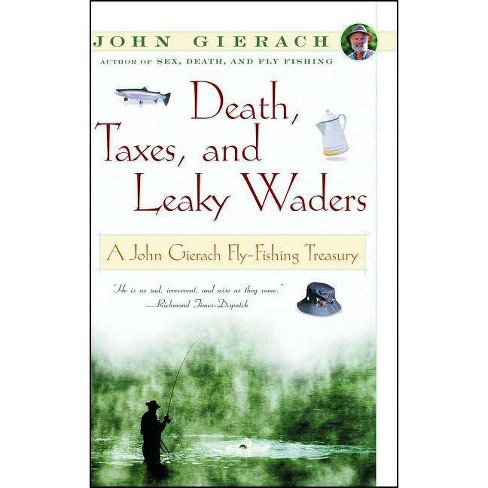 Death, Taxes, and Leaky Waders - (John Gierach's Fly-Fishing Library) by  John Gierach (Paperback) - image 1 of 1