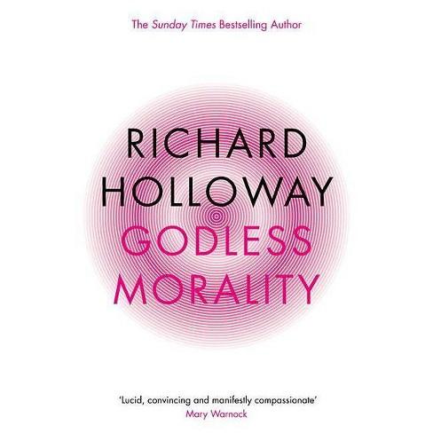 Godless Morality - by  Richard Holloway (Paperback) - image 1 of 1