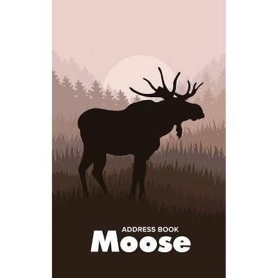 Address Book Moose - by  Journals R Us (Paperback)