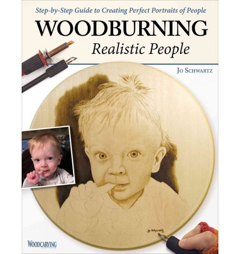 Woodburning Realistic People : Step-by-Step Guide to Creating Perfect Portraits of People (Paperback) - image 1 of 1