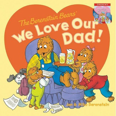 The Berenstain Bears: We Love Our Dad!/We Love Our Mom! - by Jan Berenstain & Mike Berenstain