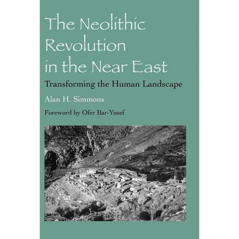 The Neolithic Revolution in the Near East - by  Alan H Simmons (Paperback) - image 1 of 1