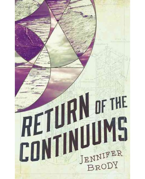 Return of the Continuums (Paperback) (Jennifer Brody) - image 1 of 1