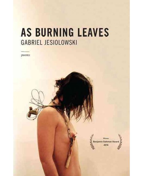 As Burning Leaves -  by Gabriel Jesiolowski (Paperback) - image 1 of 1
