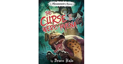 Curse of the Were-Hyena (Hardcover) (Bruce Hale) - image 1 of 1
