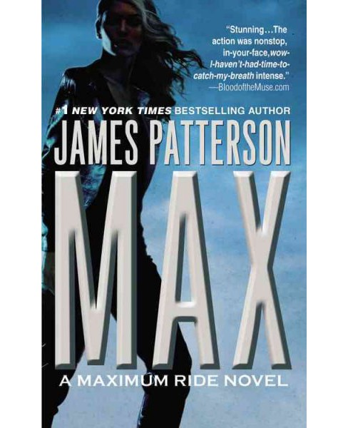 Max : A Maximum Ride Novel -  Reprint (Maximum Ride) by James Patterson (Paperback) - image 1 of 1