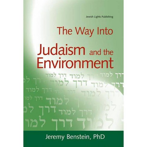 The Way Into Judaism and the Environment - (Way Into... (Paperback)) by  Jeremy Benstein (Paperback) - image 1 of 1