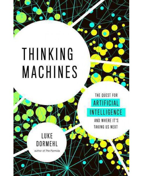 Thinking Machines : The Quest for Artificial Intelligence and Where It's Taking Us Next (Paperback) - image 1 of 1
