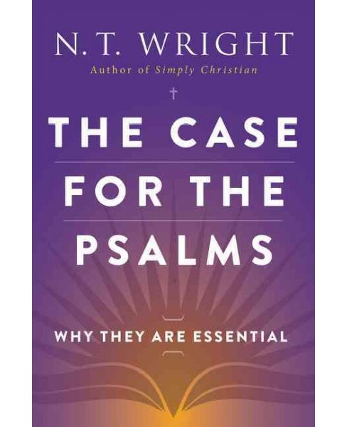 Case for the Psalms : Why They Are Essential (Reprint) (Paperback) (N. T. Wright) - image 1 of 1