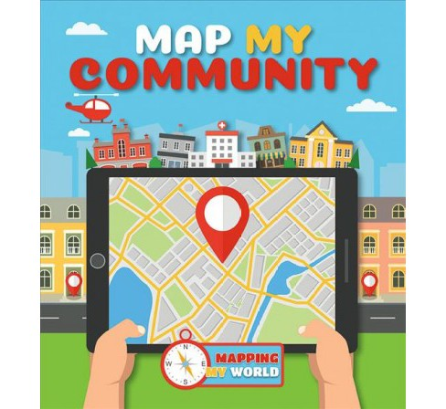 Map My Community -  (Mapping My World) by Harriet Brundle (Paperback) - image 1 of 1