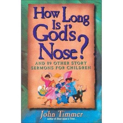 How Long Is God's Nose? - by  John Timmer (Paperback)