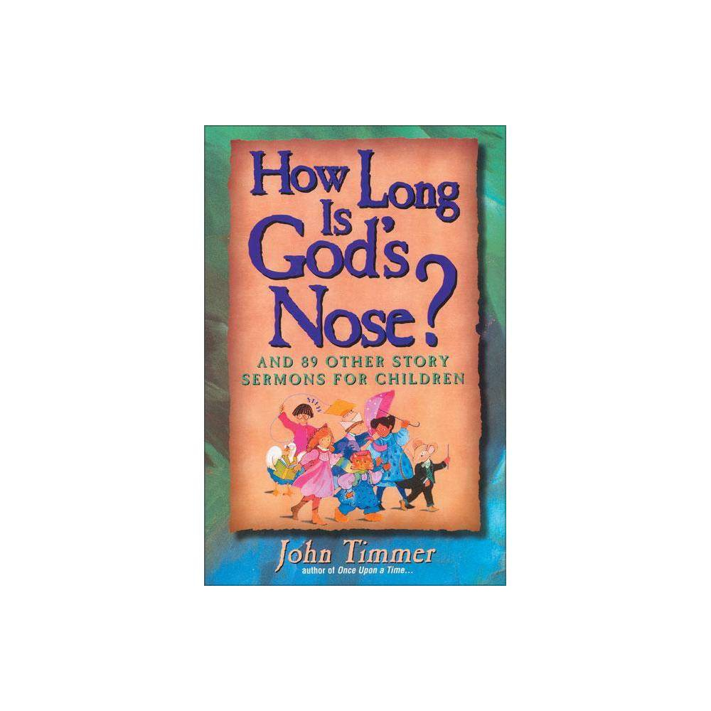 How Long Is God S Nose By John Timmer Paperback