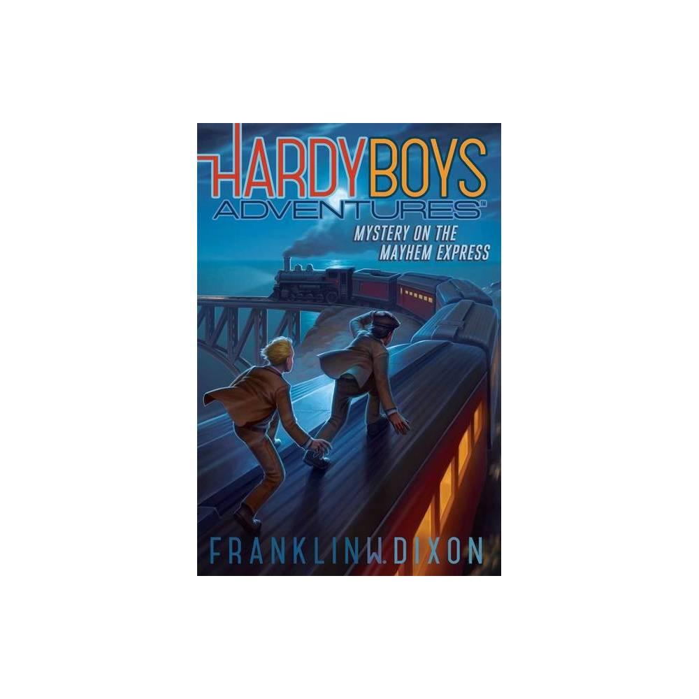Mystery On The Mayhem Express 23 Hardy Boys Adventures By Franklin W Dixon Paperback
