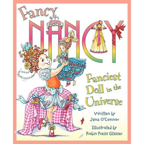 Fancy Nancy: the Fanciest Doll in the Universe (Hardcover) by Jane O'Connor - image 1 of 1