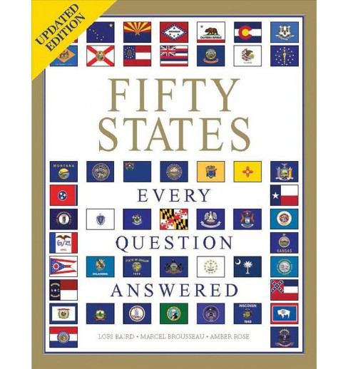 Fifty States : Every Question Answered (Paperback) (Lori Baird & Marcel Brousseau & Amber Rose) - image 1 of 1