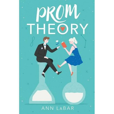 Prom Theory - by  Ann Labar (Hardcover)