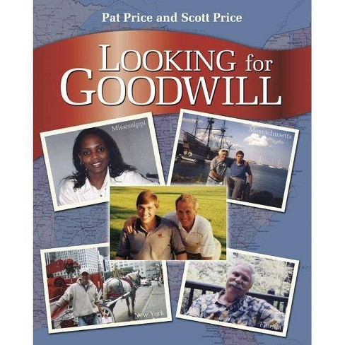 Looking for Goodwill - by  Patrick Hutcheson Jones Price & Scott Todd Price (Hardcover) - image 1 of 1