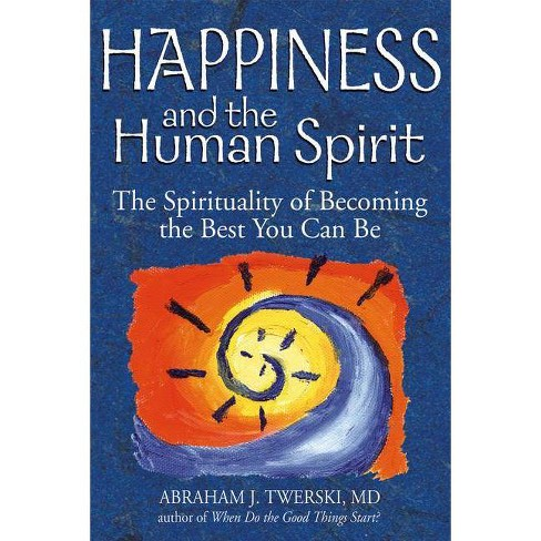 Happiness and the Human Spirit - by  Abraham J Twerski (Paperback) - image 1 of 1