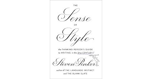 Sense of Style : The Thinking Person's Guide to Writing in the 21st Century! (Hardcover) (Steven Pinker) - image 1 of 1