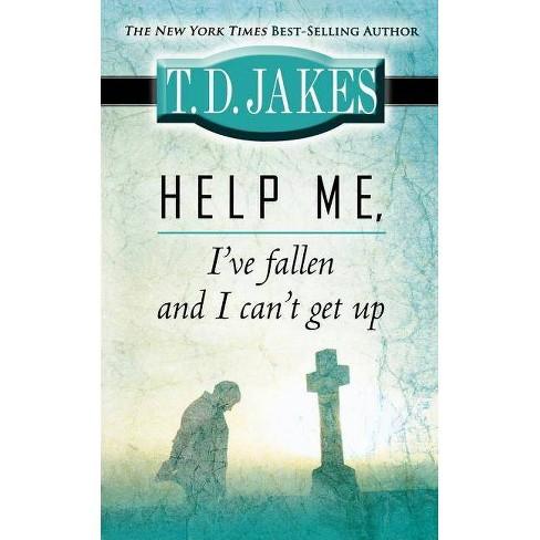 Help Me, I've Fallen and I Can't Get Up - by  T D Jakes (Paperback) - image 1 of 1