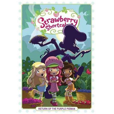 Strawberry Shortcake Volume 1: Return of the Purple Pieman - by  Georgia Ball (Hardcover)