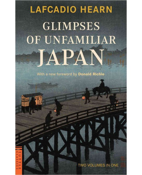Glimpses of Unfamiliar Japan (Reissue) (Paperback) (Lafcadio Hearn) - image 1 of 1
