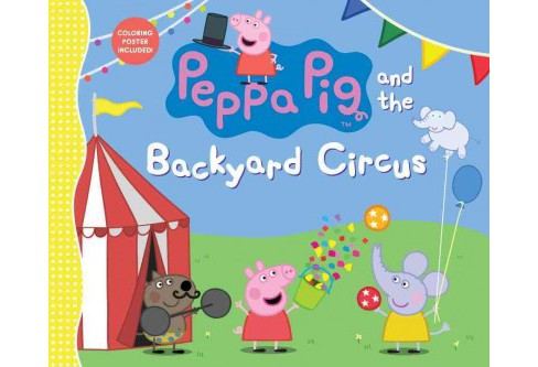 Peppa Pig and the Backyard Circus (School And Library) - image 1 of 1