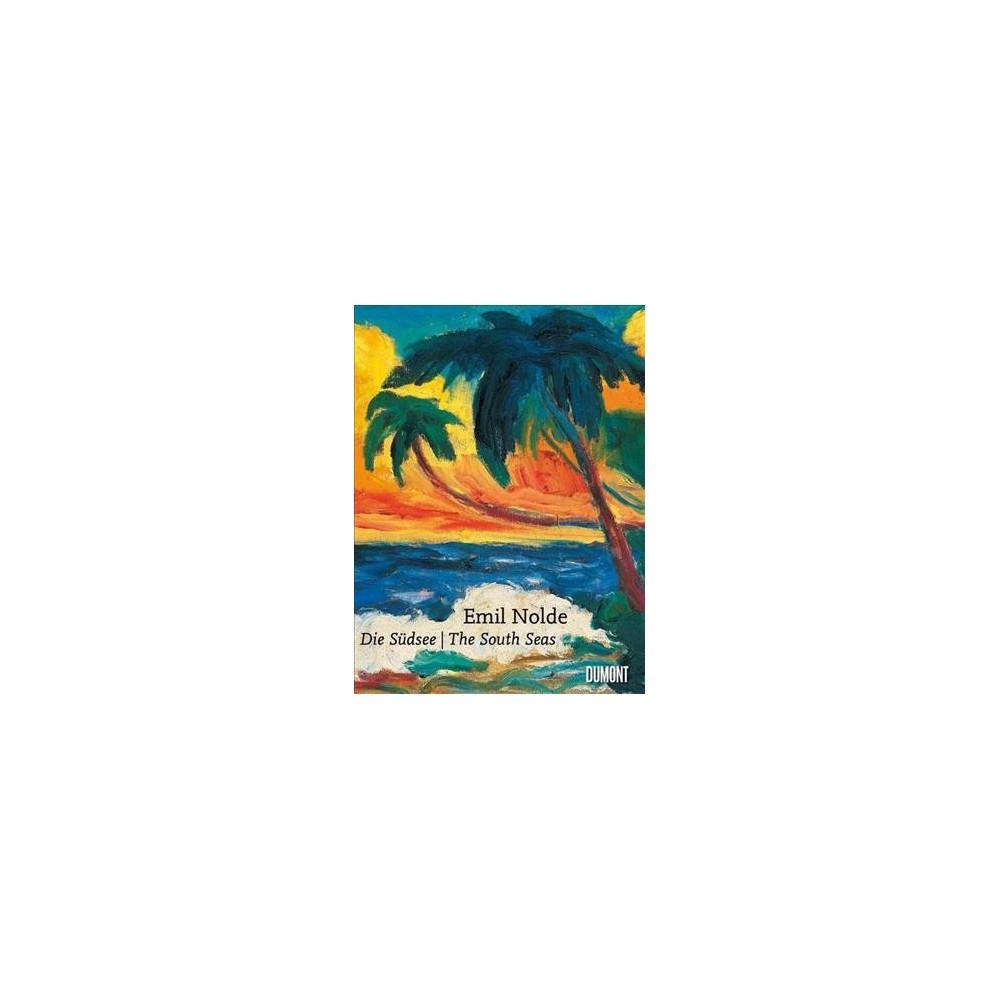 Emil Nolde : Die Sudsee / The South Seas (Bilingual) (Hardcover)