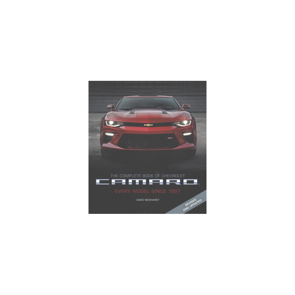 Complete Book of Chevrolet Camaro : Every Model Since 1967 (Hardcover) (David Newhardt)