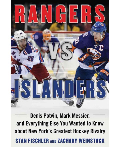 Rangers vs. Islanders : Denis Potvin, Mark Messier, and Everything Else You Wanted to Know About New - image 1 of 1