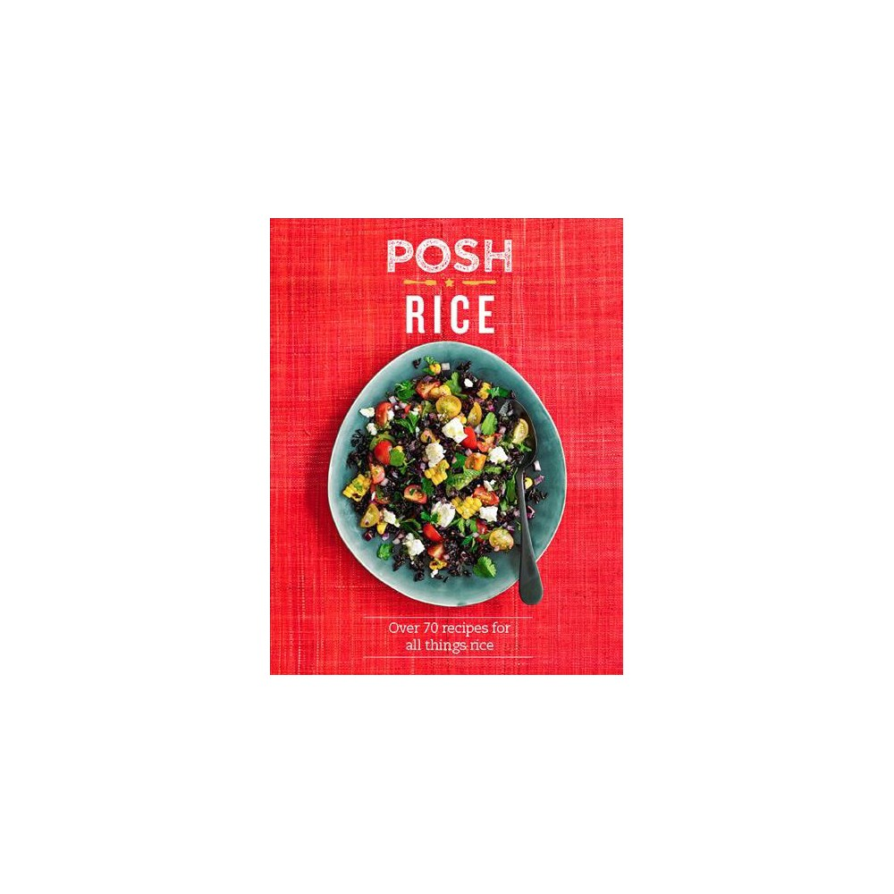 Posh Rice : Over 70 recipes for all things rice (Hardcover) (Emily Kydd)