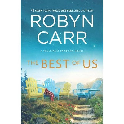 Best of Us -  Original (Sullivan's Crossing) by Robyn Carr (Hardcover)