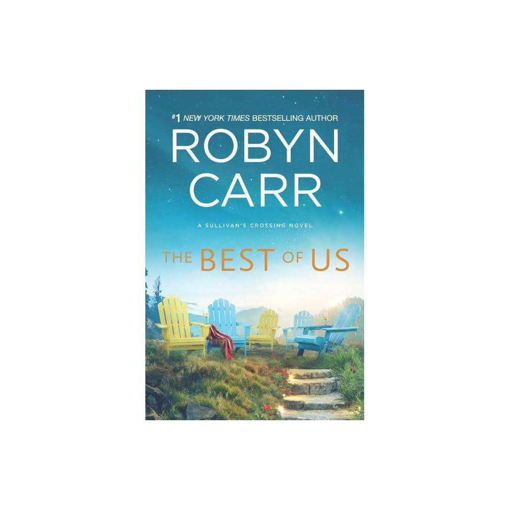 Best of Us - Original (Sullivans Crossing) by Robyn Carr (Hardcover) Reviews