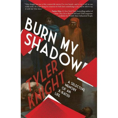 Burn My Shadow - by  Tyler Knight (Paperback) - image 1 of 1