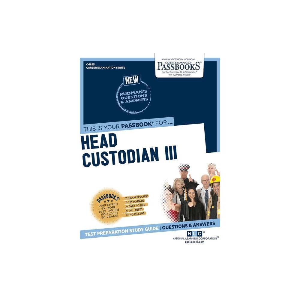 Head Custodian Iii Volume 1825 Career Examination Paperback