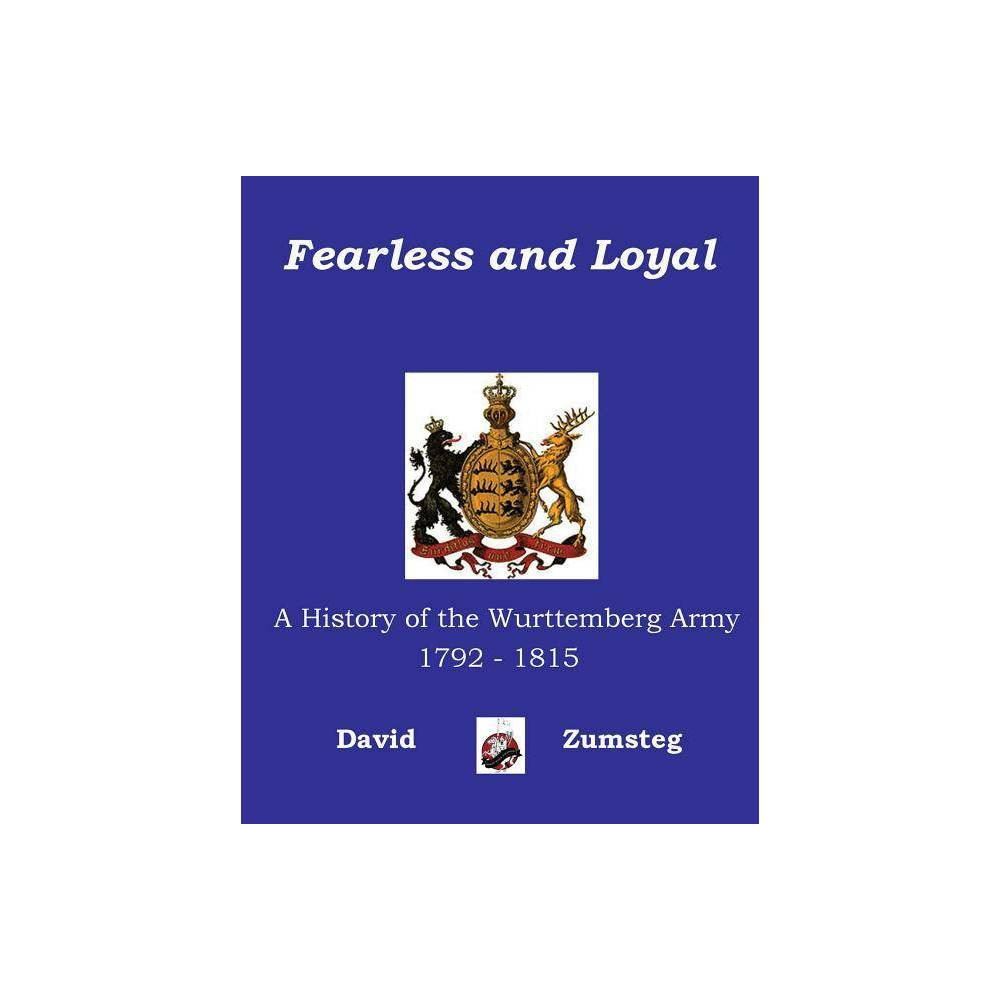 Fearless And Loyal By David Zumsteg Paperback