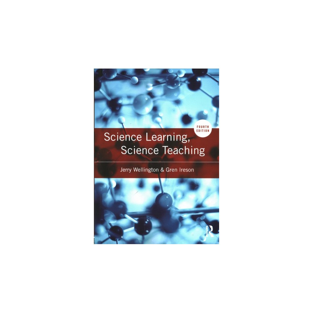 Science Learning, Science Teaching (Paperback) (Jerry Wellington & Gren Ireson)