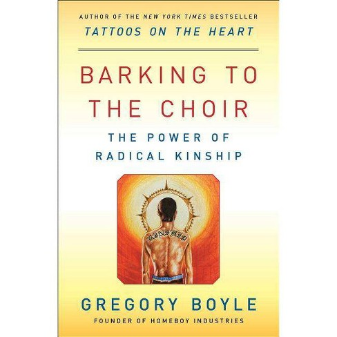 Barking to the Choir - by  Gregory Boyle (Paperback) - image 1 of 1