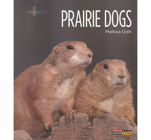 Prairie Dogs (Paperback) (Melissa Gish) - image 1 of 1