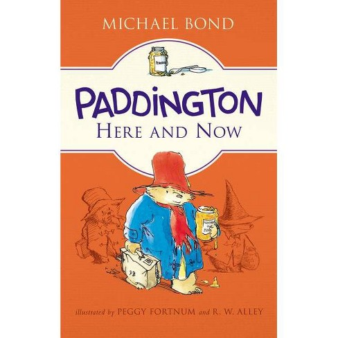 Paddington Here and Now - by  Michael Bond (Paperback) - image 1 of 1