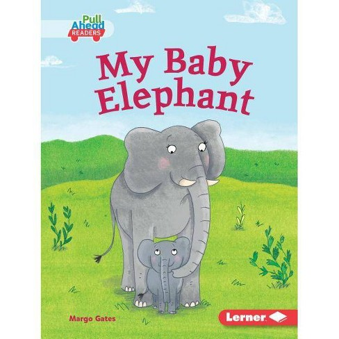 My Baby Elephant - (Let's Look at Animal Habitats (Pull Ahead Readers -- Fiction) by  Margo Gates - image 1 of 1
