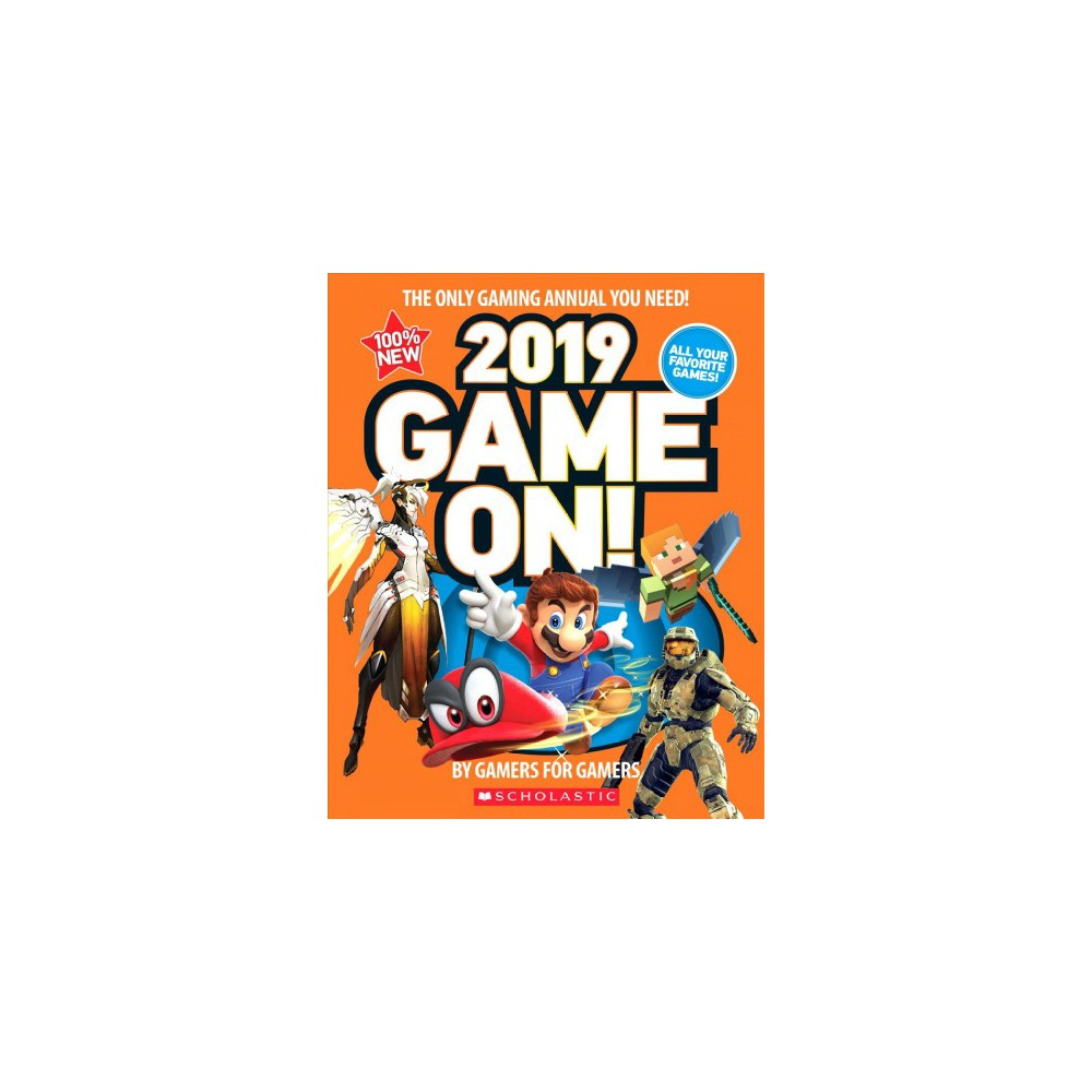 Game On! 2019 : All the Best Games: Awesome Facts and Coolest Secrets - (Paperback) Get ready for another awesome year of gaming with this ultimate guide to the best games, including a definitive list of the biggest games of the past year and the new ones coming in 2019. Featuring Five Nights at Freddy's and Hello Neighbor!Game On! 2019, the most comprehensive guide to all the best games, tech, and YouTube stars, features some of the year's greatest moments, including exclusive interviews with YouTube legends, top streamers, and game developers.This complete guide is packed with information on all the latest gaming hardware, tech, and essential mobile games. Also included are the best gaming secrets, stats, tips, and tricks to help unlock achievements and trophies on games like Marvel Vs. Capcom: Infinite, Spider-Man, GT Sport, Sea of Thieves, and so much more! All games featured in Game On! 2019 are rated T for Teen or younger, keeping it appropriate for young gamers.