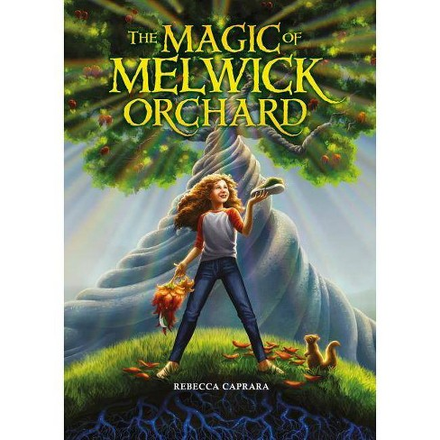 The Magic of Melwick Orchard - by  Rebecca Caprara (Hardcover) - image 1 of 1