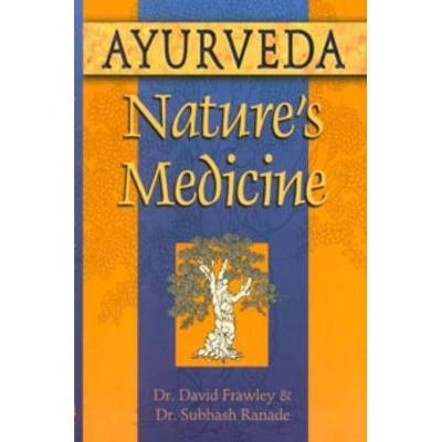 Ayurveda, Nature's Medicine - by  David Frawley & Subhash Ranade (Paperback)