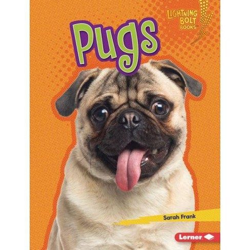 Pugs - (Lightning Bolt Books (R) -- Who's a Good Dog?) by  Sarah Frank (Hardcover) - image 1 of 1