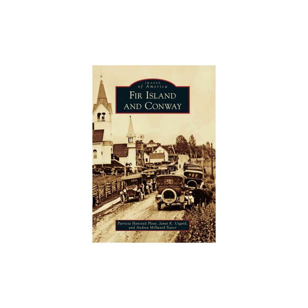 Fir Island and Conway (Paperback) (Patricia Hanstad Pleas & Janet K. Utgard & Andrea Millward Xaver)